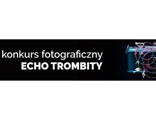 Konkurs fotograficzny ECHO TROMBITY