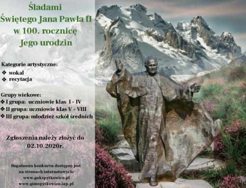 """Konkurs """"Śladami Świętego Jana Pawła II w 100-ną rocznicę Jego urodzin"""""""